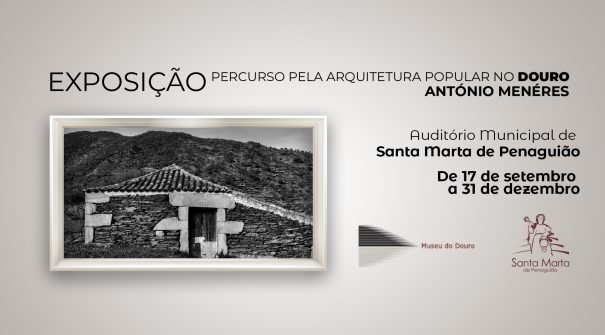 EXPOSIÇÃO – Percurso pela arquitetura popular no Douro de António Menéres