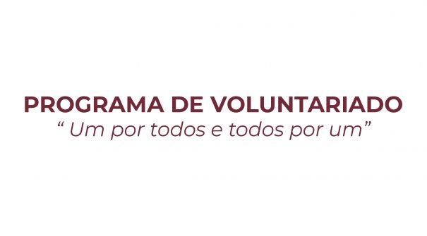 """PROGRAMA DE VOLUNTARIADO – """"Um por todos e todos por um"""""""